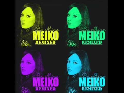 Meiko   Be Mine (DNTST Rework)