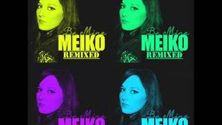 Meiko | Be Mine (DNTST Rework)