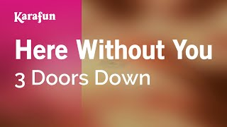 Karaoke Here Without You - 3 Doors Down *