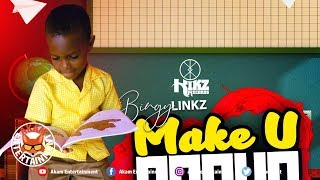Bingy Linkz - Make You - May 2019