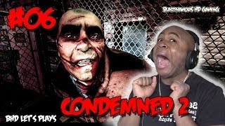 ►► NEVER FOLLOW A BLOOD TRAIL INTO THE DARK O_O - Condemned 2 - Lets Play PART 6 (w/BlastphamousHD)