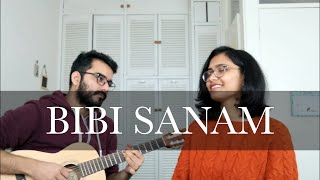 Bibi Sanam Janam || Zeb and Haniya || Song cover by Poppadoms