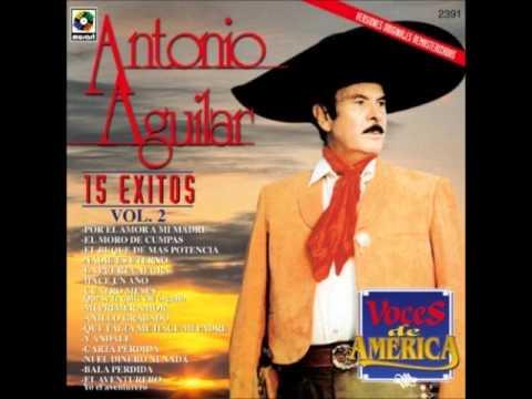 Antonio Aguilar, Que Se Te Quite Ese Orgullo-Cuatro Meses
