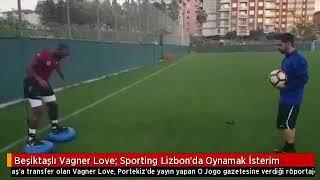 Beşiktaşlı Vagner Love: Sporting Lizbon'da Oynamak İsterim