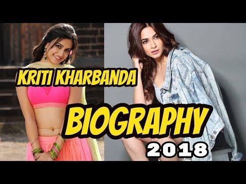 Kriti Kharbanda Biography 2018 ||...