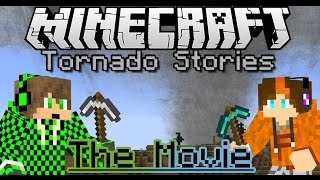 Minecraft Tornado Stories ~ The Movie