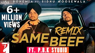 Same Beef Remix | Sidhu Moosewala | Bohemia | Byg Byrd | ft. P.B.K Studio.mp3