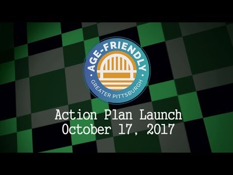 Age-Friendly Greater Pittsburgh Action Plan Launch - 10/17/17