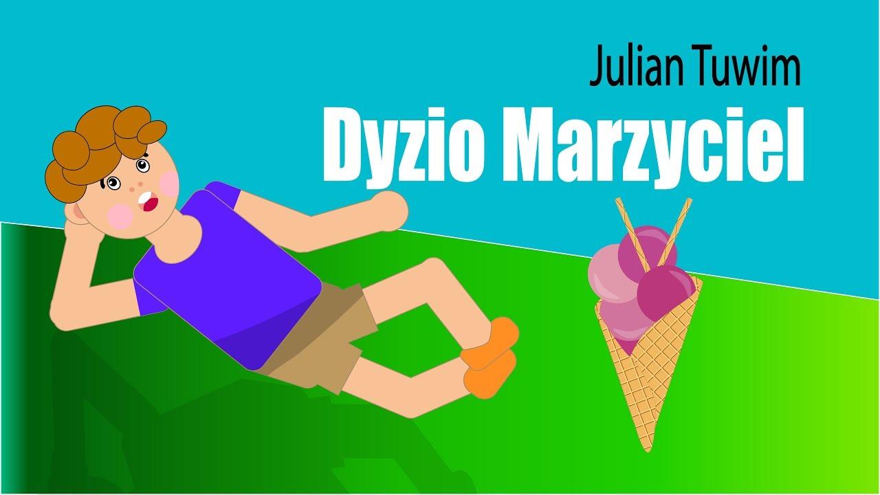 Dyzio Marzyciel Julian Tuwim Wiersze Dla Dzieci Z Animacją
