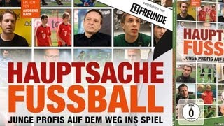 Bundesliga-Doku - Hauptsache Fussball - Junge Profis auf dem Weg ins Spiel - Schalke, Bayern etc.