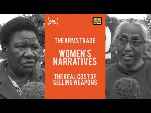 Real Media: Women's Narratives - The Real Cost of Selling Weapons