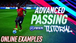 PASSING EXPLAINED!! - Fifa 19 ADVANCED ONLINE Passing Tutorial