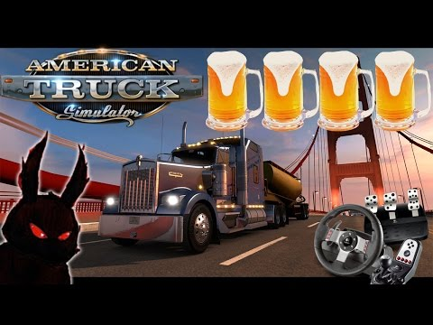 American Truck Simulator (w/ Wheel)►Drinking and Trucking 4!◀Let's Play/Gameplay [Logitech G27 1080p