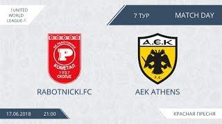 Afl18. united world. league-1. day 7. rabotnichki.fc - aek athens