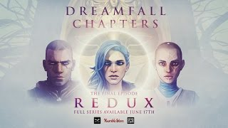 Dreamfall Chapters REDUX trailer