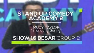 Download Video Mudy Taylor - Brondong Garing (SUCA 2 - Guest Star) MP3 3GP MP4