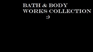 Bath & Body Works Collection! Thumbnail