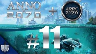 Let's Play Together Anno 2070 mit Mod Anno 2170 A.R.R.C – #11 – [Deutsch|HD]