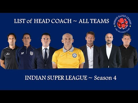List of Head Coach - All Teams | Indian Super League 2017 - Season 4
