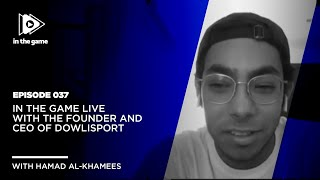 EP37: In The Game Live with the Founder & CEO of Dowlisport