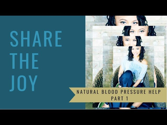 Share the Joy #113 Natural Blood Pressure Help Part 1