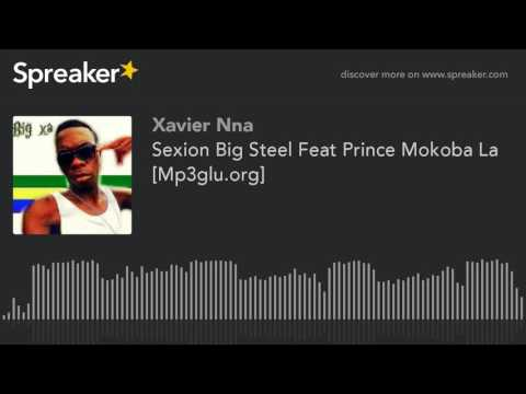 Sexion Big Steel Feat Prince Mokoba La [Mp3glu.org] (made with Spreaker)