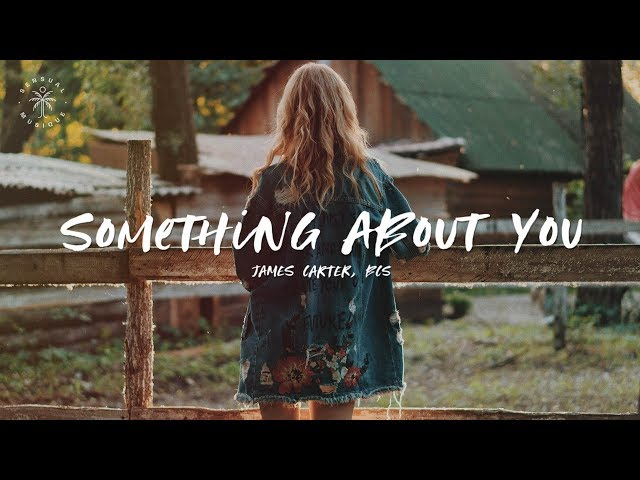 James Carter - Something About You (feat. BCS) [Lyrics]
