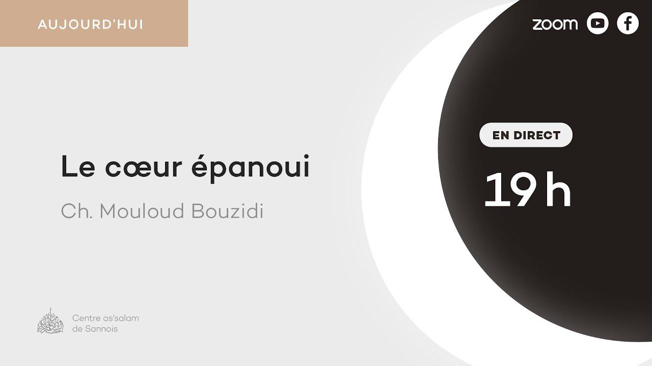 Le cœur épanoui - Cheikh Mouloud Bouzidi