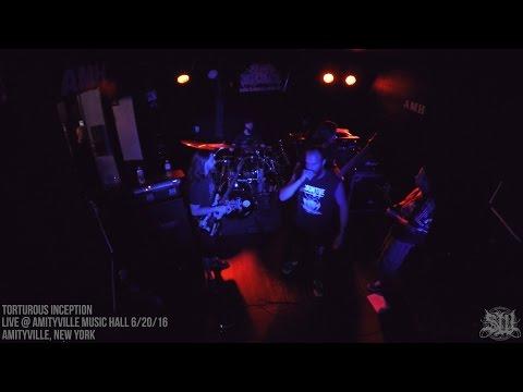 TORTUROUS INCEPTION - FULL SET LIVE (AMITYVILLE MUSIC HALL 6/20/16) SW EXCLUSIVE