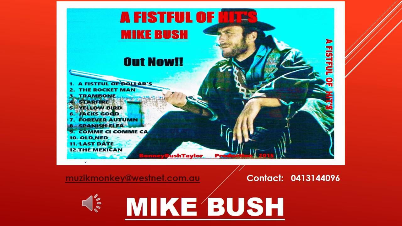 "Mike Bush   "" Fist Full of Hits'"