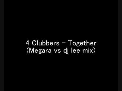 4 Clubbers - Together (Megara vs Dj Lee Mix)