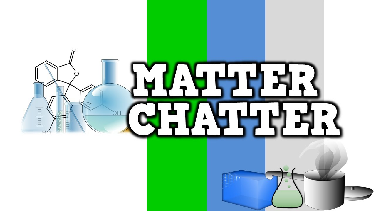Matter Chatter (song for kids about solids, liquids, and gases ...
