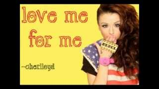 Love Me For Me - Cher Lloyd. {Lyrics + Download Link}