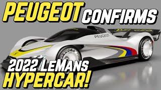 PEUGEOT Confirms 2022 HYPERCAR Entry for LE MANS!!