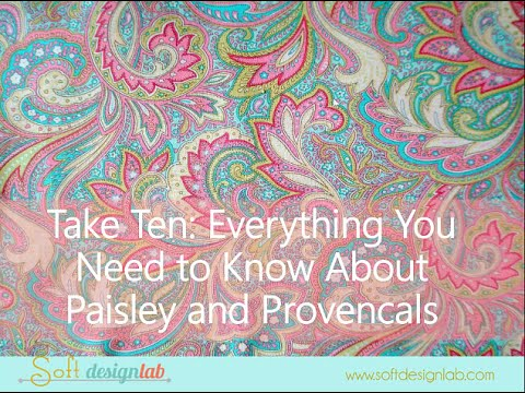 Take Ten: Paisleys and Provencals