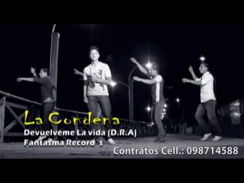 Grupo La Condena - Devuélveme La Vida