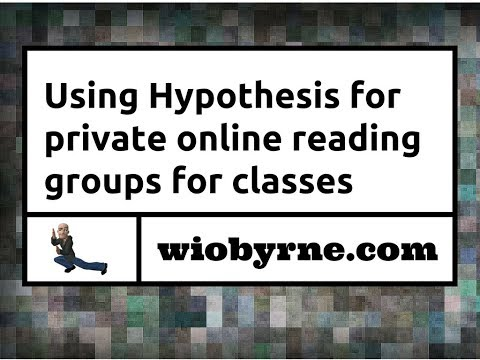 Using Hypothesis for private online reading groups for classes