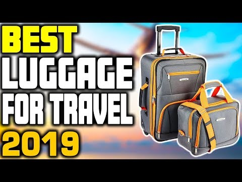 5 Best Luggage For Travel In 2019