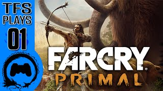 TFS Plays: Far Cry Primal - 01 -