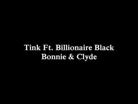 Tink Ft  Billionaire Black Bonnie and Clyde