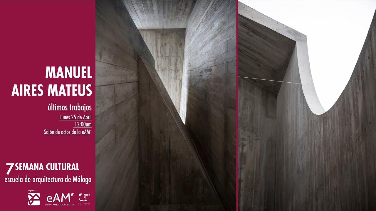 Conferencia manuel aires mateus youtube - Ets arquitectura malaga ...