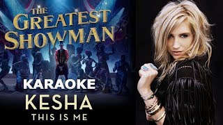 The Greatest Showman - Kesha - This Is Me LYRICS Karaoke