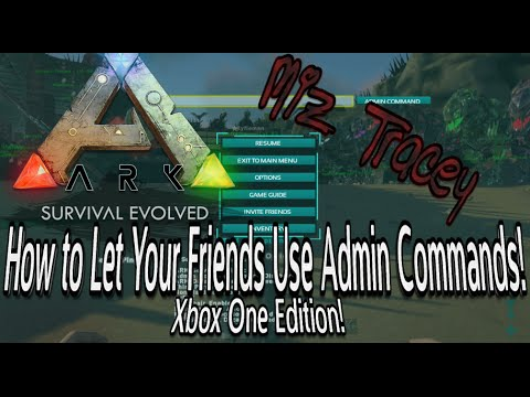 How to Give Admin Commands to Your Friends on Ark Survival Evolved Xbox One Version!