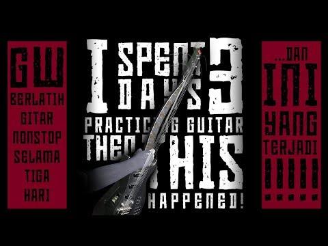Latihan Gitar 3 Hari NonStop Dan INI Yang Terjadi!