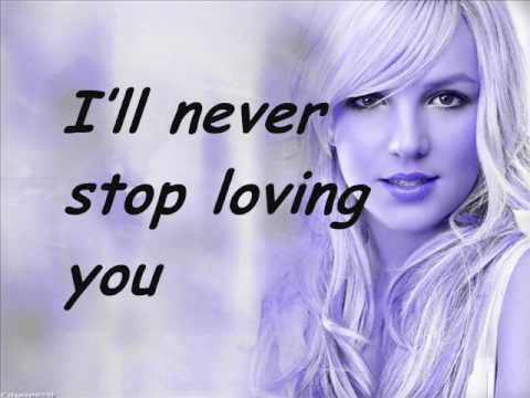 Britney Spears I'll never stop loving you lyrics