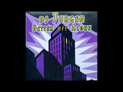 DJ Jurgen - Better Off Alone/Alice Deejay - Better Off Alone (Instrumental)