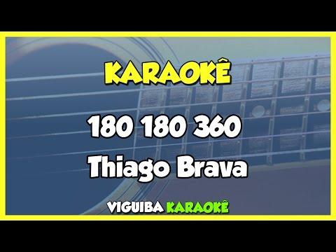 Thiago Brava - 180 180 360 - O Arrocha do Poder (Karaokê)