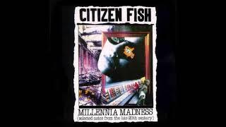 Citizen Fish - Millennia Madness [Full Album]