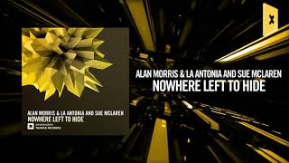 Alan Morris & La Antonia and Sue McLaren - Nowhere left to hide (Amsterdam Trance)