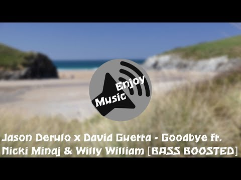 Jason Derulo x David Guetta - Goodbye ft. Nicki Minaj & Willy William [BASS BOOSTED]